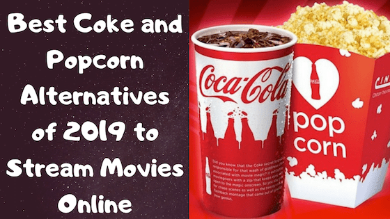 Best Coke and Popcorn Alternatives of 2019 to Stream Movies Online-min
