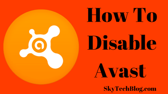 How To Disable Avast or How To Turn Off Avast