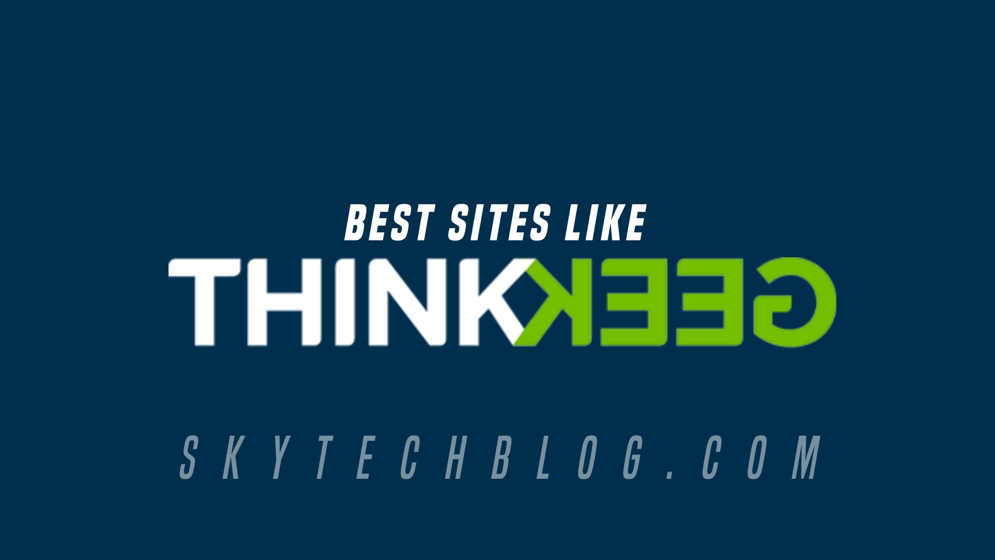 Site like ThinkGeek